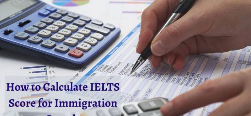How to Calculate IELTS Score for Immigration Canada